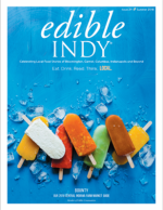 edible Indy, Summer 2018 - Issue Number 29